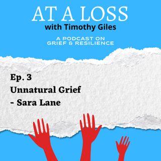 Episode 3 - Unnatural Grief - Sara Lane
