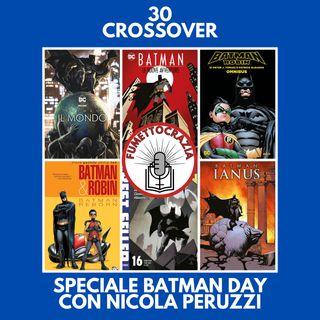 30 - Crossover - Speciale Batman Day [con Nicola Peruzzi]