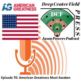 Episode 70: American Greatness Must Awaken