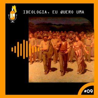 Ideologia, eu quero uma #09
