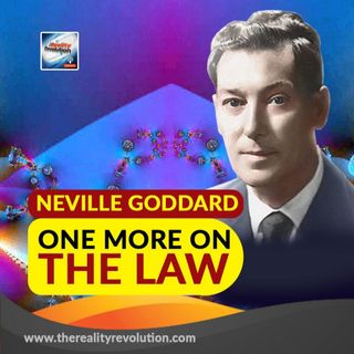 Neville Goddard One More On The Law