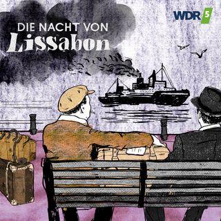 Die Nacht von Lissabon (2/4) - Ein deutscher Exilant erzählt vom Leben auf der Flucht