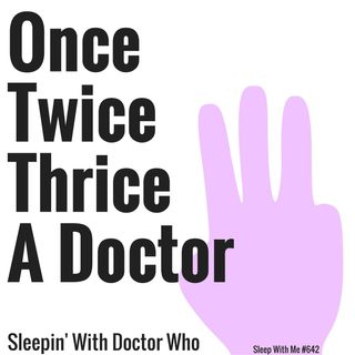 Once, Twice, Thrice a Doctor
