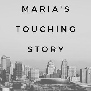 Maria's Touching Story