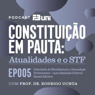 EP 005 - Liberdade de Manifestação e Imunidade Parlamentar - caso Deputado Federal Daniel Silveira