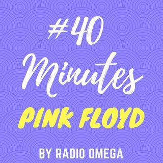 #40minutes PINK FLOYD
