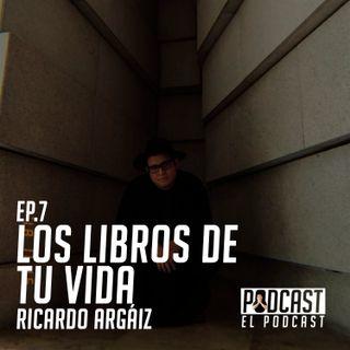 Los Libros De Tu Vida con Ricardo Argáiz