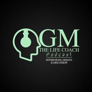 GM The Life Coach Podcast Live!! 😊😁😋🤔🤫🤭🤪