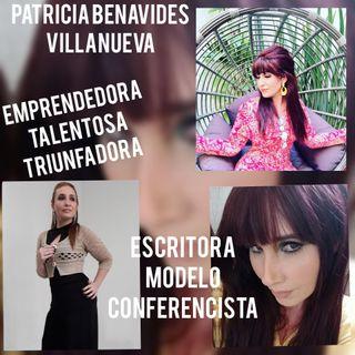 Entrevista Patricia Benavides Villanueva. Escritora, Modelo, Conferencista y un gran ser humano.