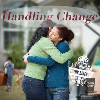 Coffee Shop Philosophy - Episode 14 - Handling Change