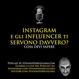 Instagram e gli Influencer... ti servono davvero?