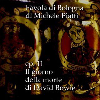Il giorno della morte di David Bowie - Favola di Bologna - s01e11