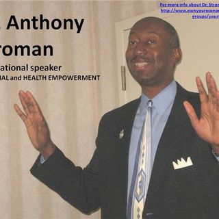 Living  with Serenity with Michelle Edmonds and guest, Dr. Anthony Stroman