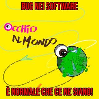 Bug nei software: è normale che ce ne siano!
