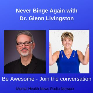 Never Binge Again with Dr. Glenn Livingston