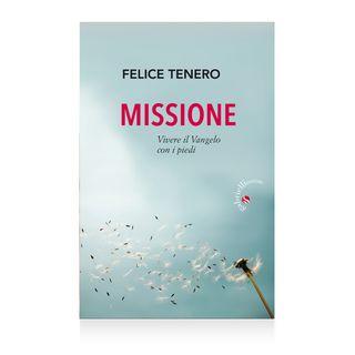 """Felice Tenero """"Missione"""""""