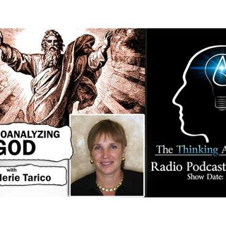 Psychoanalyzing God: with Dr. Valerie Tarico