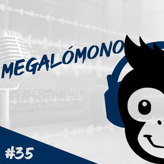 Episodio 35 - Megalómono