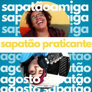 52 - Sapatão praticante - Ana Claudino no Amena