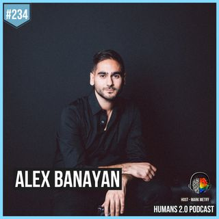 234: Alex Banayan | Take Your Own Third Door Path to Success