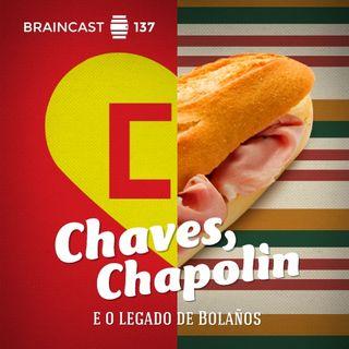 #137. Chaves, Chapolin e o Legado De Bolaños