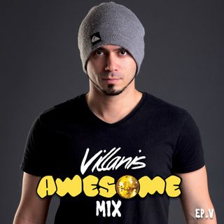 Villanis Awesome Mix Ep. 5 - Radio Show