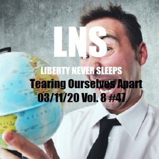 Tearing Ourselves Apart 03/11/20 Vol. 8 #47