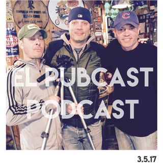 El Pubcast Podcast 3.5.17