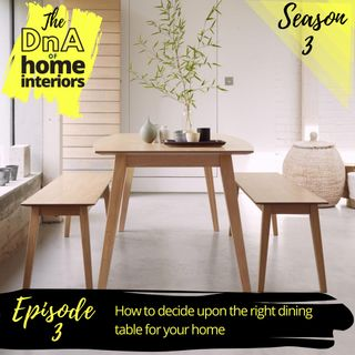 How to decide upon the right dining  table for your home