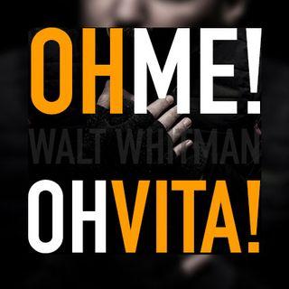 ✒️ Oh me! Oh vita! 🌗 Walt Whitman