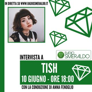 Tish | Intervista