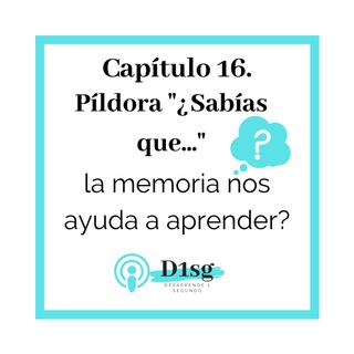 16(T1)_ Sabías que... la memoria nos ayuda a aprender