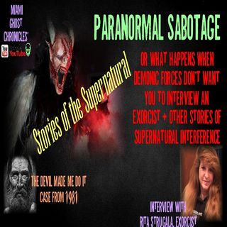 Paranormal Sabotage | Demonic Forces & Supernatural Interference | Podcast