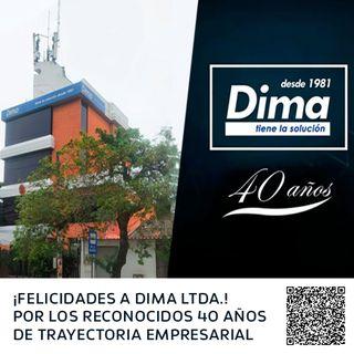 ¡FELICIDADES A DIMA LTDA.! POR LOS RECONOCIDOS 40 AÑOS DE TRAYECTORIA EMPRESARIAL