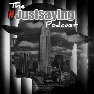 #JustSaying Podcast Episode 22: We Have to Derrick Jaxn This Thing!