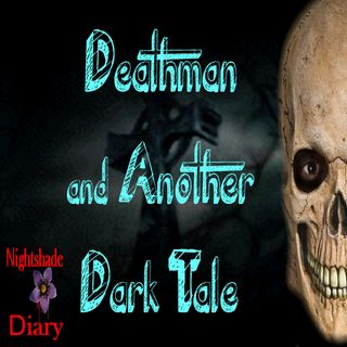 Deathman and Another Dark Tale | Podcast