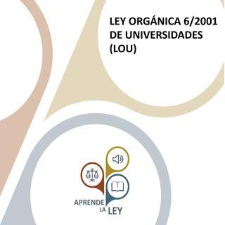 LEY ORGÁNICA 6/2001 DE UNIVERSIDADES (LOU)