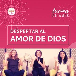 """""""Lecciones de Amor"""" DESPERTAR AL AMOR DE DIOS con Marina Colombo, Ana Cecilia Gonzales Vigil y Ana Paola Urrejola"""