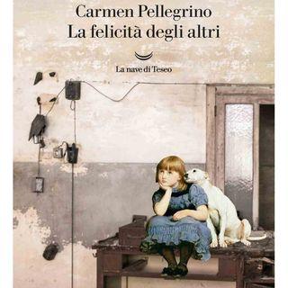 """Carmen Pellegrino """"La felicità degli altri"""""""