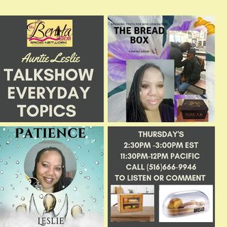 The Bread Box HOST: Auntie Leslie