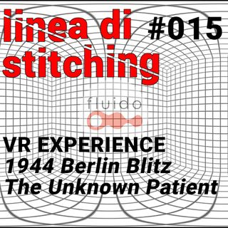 VR experience: 1943 Berlin Blitz e The Unknown Patient