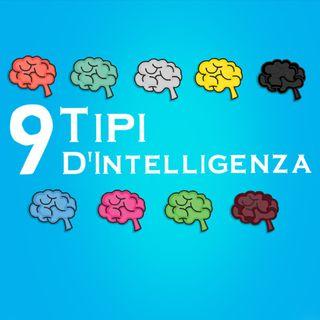 I 9 Tipi D'Intelligenza