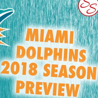 2018 Miami Dolphins Season Preview