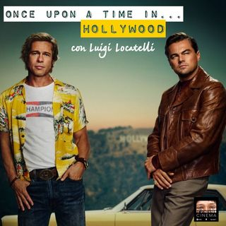 Once upon a time in... Hollywood: arte, cinema, storia e tradimento.