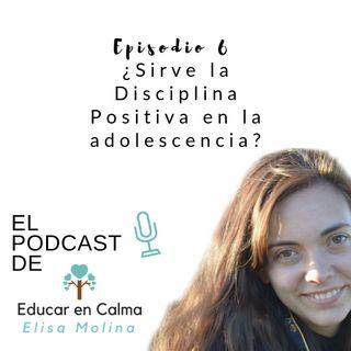 Episodio 6. Sirve la Disciplina Positiva en la adolescencia