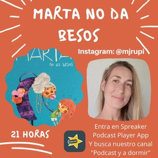 66. Marta no da besos. María José Ruiz