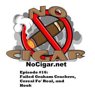 Episode #16: Failed Graham Crackers, Cereal Fo' Real, and Hook.
