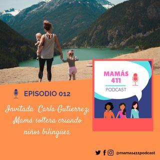012- Invitada  Carla Gutierrez; mamá soltera criando niños bilingües.