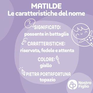 Matilde, nome per bambina: onomastico, origine, significato e curiosità