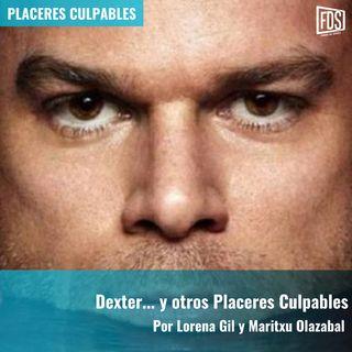 Dexter... y otros Placeres Culpables | Placeres Culpables
